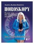 Boháčová Martina Blažena: Horoskopy na rok 2021 - Rok, který změní naše životy