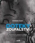 Cílek Roman: Doteky zoufalství - Dramatické kriminální příběhy podle skutečných událostí