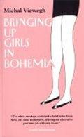 Viewegh Michal: Bringing up Girls in Bohemia