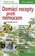 von Au Franziska: Domácí recepty proti nemocem