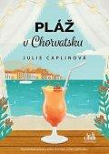 Caplinová Julie: Pláž v Chorvatsku