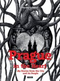 Fučíková Renáta: Prague in the Heart - 189 Stories from the City and its People