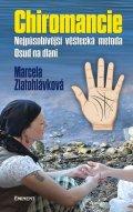 Zlatohlávková Marcela: Chiromancie - Nejpůsobivější věštecká metoda