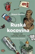 Walker Shaun: Ruská kocovina - Putinův svět a přízraky minulosti