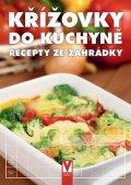kolektiv autorů: Křížovky do kuchyně - Recepty ze zahrádky