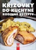 kolektiv autorů: Křížovky do kuchyně - Rodinné recepty