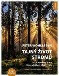 Wohlleben Peter: Tajný život stromů - Co cítí a jak komunikují