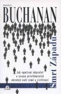 Buchanan Patrick J.: Smrt Západu - Jak vymírání obyvatel a invaze přistěhovalců ohrožují naši ze