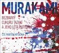 Murakami Haruki: Bezbarvý Cukuru Tazaki a jeho léta putování - CDmp3 (Čte Martin Myšička)