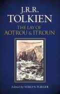 Tolkien J. R. R.: The Lay of Aotrou and Itroun