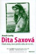 Lustig Arnošt: Dita Saxová - dívka, která přežila válku ale ne mír