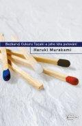 Murakami Haruki: Bezbarvý Cukuru Tazaki ajeho léta putování