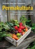 Shein Christopher: Permakultura - Zahradničení v souladu s přírodou; Funkční zahrada s minimál
