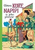 Sekora Ondřej: Kuře Napipi a jeho přátelé