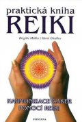 kolektiv: Praktická kniha Reiki - Harmonizace čaker pomocí reiki