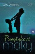 Chalupová Lenka: Pomněnkové matky