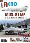 Irra Miroslav: MiG-21MF v čs. a českém letectvu 1.díl