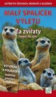Soukup Vladimír, David Petr: Malý špalíček výletů - Za zvířaty nejen do zoo - Autem po Čechách, Moravě a