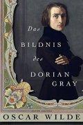 Wilde Oscar: Das Bildnis des Dorian Gray
