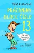 Kratochvíl Miloš: Prázdniny blbce č. 13 aneb Jak jsme zachraňovali svět