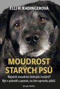 Radingerová Elli H.: Moudrost starých psů - Největší moudrost šedivých čenichů? Být v pohodě a p