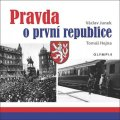 Junek Václav, Hejna Tomáš,: Pravda o první republice
