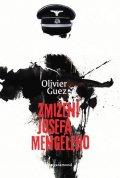 Guez Olivier: Zmizení Josefa Mengeleho