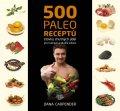 Carpender Dana: 500 paleo receptů