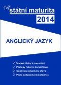 kolektiv autorů: Tvoje státní maturita 2014 - Anglický jazyk