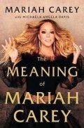 Carey Mariah: The Meaning of Mariah Carey