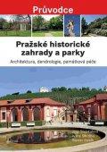 Stejskalová Jana: Pražské historické zahrady a parky - Architektura, dendrologie, památková p
