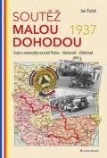 Tuček Jan: Soutěž Malou dohodou 1937 - Auta a motocykly na trati Praha - Bukurešť - Bě