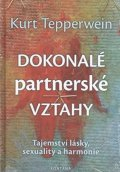 Tepperwein Kurt: Dokonalé partnerské vztahy - Tajemství lásky, sexuality a harmonie