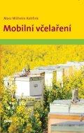 Kohfink Marc-Wilhelm: Mobilní včelaření