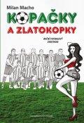Macho Milan: Kopačky a zlatokopky - Akční fotbalový erotikon
