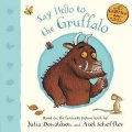 Donaldson Julia: Say Hello to the Gruffalo