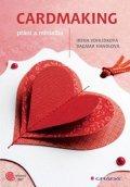 Vohlídková Irena, Handlová Dagmar,: Cardmaking - přání a minialba