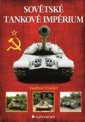 Francev Vladimír: Sovětské tankové impérium