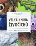 kolektiv autorů: Velká kniha živočichů od jednobuněčných po savce - Více než 1600 barevných