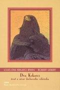 kolektiv: Dva krkavci - Život a učení duchovního válečníka