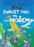 Verne Jules: Dvacet tisíc mil pod mořem - Světová četba pro nejmenší