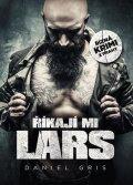 Gris Daniel: Říkají mi Lars