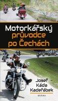 Kadeřábek Josef Káďa: Motorkářský průvodce po Čechách
