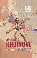 Votava Milan: Zapomenutí hrdinové 2. československého odboje