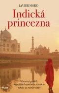 Moro Javier: Indická princezna - Skutečný příběh španělské tanečnice, která se vdala za