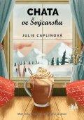 Caplinová Julie: Chata ve Švýcarsku