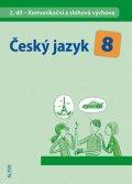Hrdličková Hana: Český jazyk 8/II. díl - Komunikační a slohová výchova