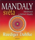 Dahlke Ruediger: Mandaly světa - Meditace a léčivé rituály