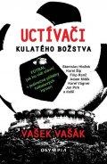 Vašák Vašek: Uctívači kulatého božstva - Fotbal, jak ho vidí slavní