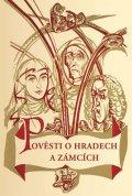 Štéger Bohumír: Pověsti o hradech a zámcích
